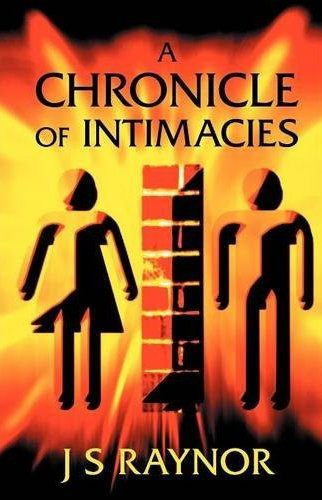 A chronicle of intamacies by J.S.Raynor